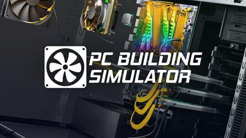 PC Building Simulator Now Ironically Available On Consoles (VIDEO)